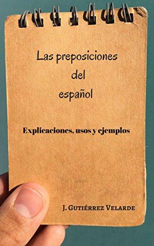 Las preposiciones del español: Explicaciones, usos y ejemplos ...