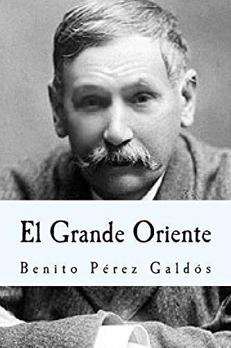 El Grande Oriente por Benito Pérez Galdós