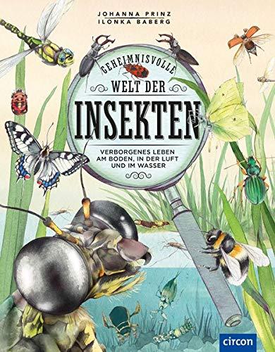 Geheimnisvolle Welt der Insekten: Verborgenes Leben am Boden, in der Luft und im Wasser