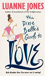 The Dixie Belle's Guide to Love (Avon Light Contemporary Romances) by Luanne Jones (2002-05-03)