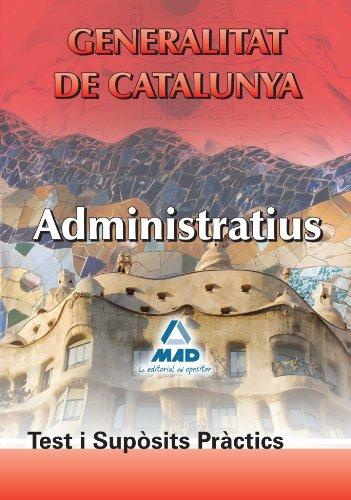 Administratius De La Generalitat De Catalunya. Test I Supósits Prátics