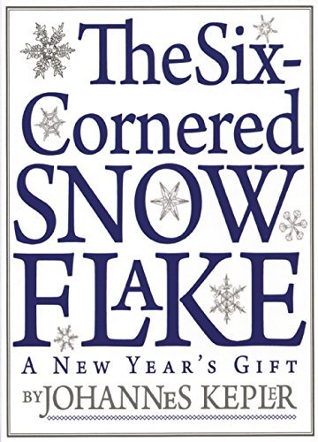SIXCORNERED SNOWFLAKE by Johannes Kepler (2010-02-01)