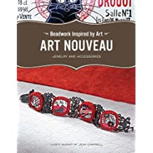 Beadwork Inspired by Art: Art Nouveau Jewelry and Accessories (Beading Works of Art)