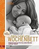 Die besten Geburt Bücher - Alles rund ums Wochenbett: Hebammenwissen für die ersten Bewertungen
