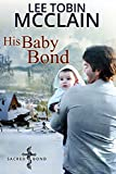 His Baby Bond (Christian Romance): Sacred Bond Series Book 1 (English Edition)