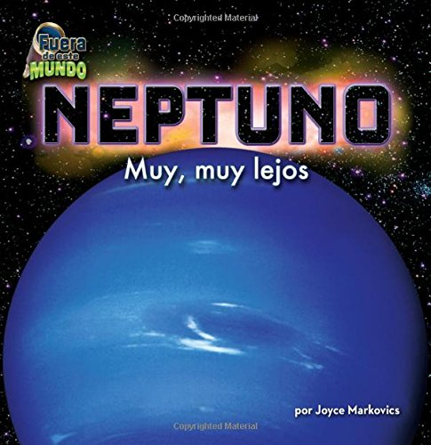 Neptuno / Neptune: Muy, Muy Lejos (Fuera de este mundo / Out of This World) por Joyce Markovics
