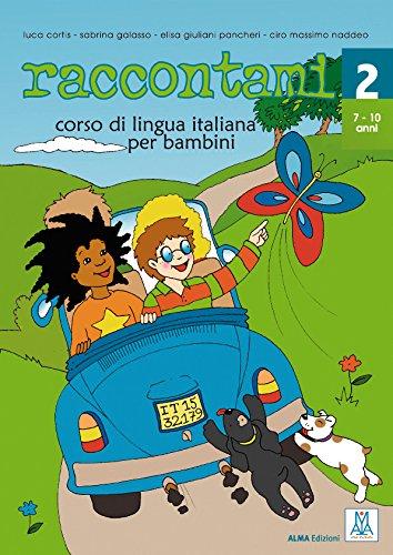 raccontami 2: corso di lingua italiana per bambini / Libro + CD audio - Kursbuch mit Audio-CD