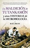 La maldición de Tutankamón y otras historias de la Microbiología (Divulgación Científica) (Spanish Edition)