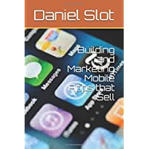 Building and Marketing Mobile Apps that Sell