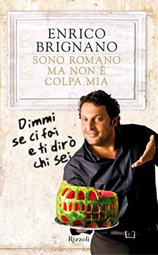 Sono Romano Ma Non È Colpa Mia (varia) por Enrico Brignano epub