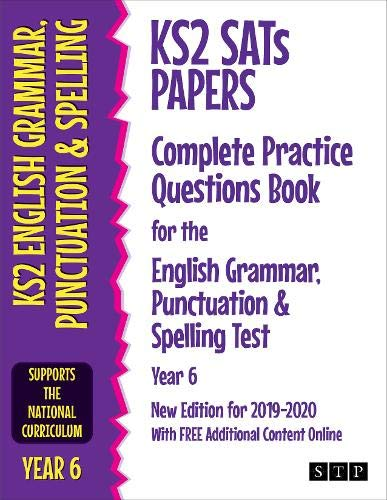 KS2 SATs Papers Complete Practice Questions Book for the English Grammar, Punctuation & Spelling Test Year 6: New Edition for 2019-2020 With Free ADDITIONAL Content Online