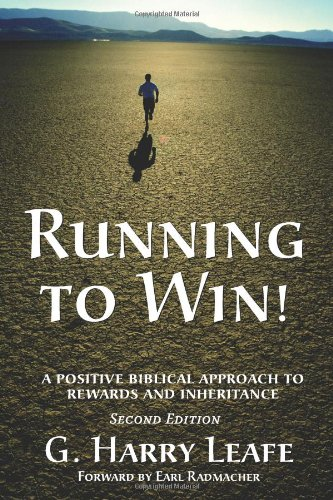Running to Win! A Positive Biblical Approach to Rewards and Inheritance