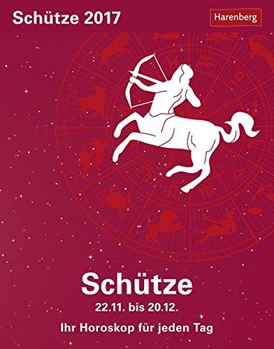 Schütze - Kalender 2017: Ihr Horoskop für jeden Tag