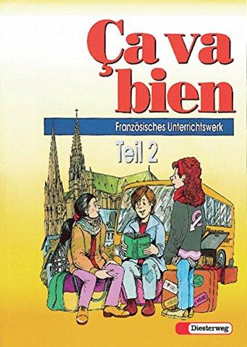 Ca va bien Tl.2 Schülerbuch Französisches Unterrichtswerk für Realschulen, Gesamtschulen, Mittelschulen, Regionale Schulen und Sekundarschulen (Ca Va)