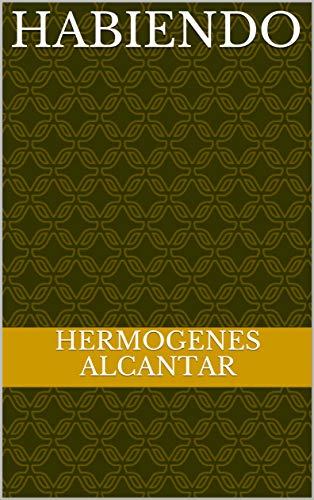 Habiendo por Hermogenes Alcantar