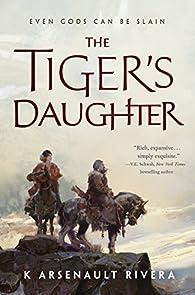 The Tiger's Daughter par K Arsenault Rivera