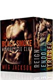 Black Smoke Motorcycle Club: The Complete Collection (3 Biker Romance Novels)