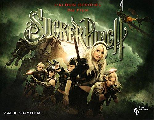 Sucker punch : L'album officiel du film par Zack Snyder