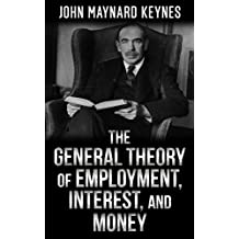 The  General Theory  of  Employment, Interest, and Money (English Edition)