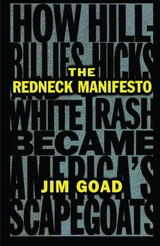 The Redneck Manifesto por Jim Goad
