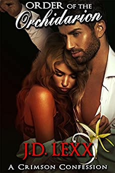 Order of the Orchidarion (A Crimson Confession Book 3) by [Lexx, J.D.]