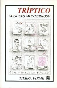 Triptico: Movimiento Perpetuo la Palabra Magica la Letra E par  Augusto Monterroso