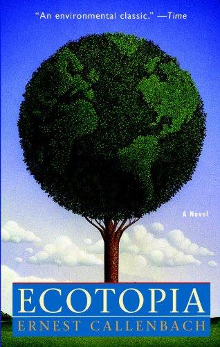 Ecotopia: A Novel (English Edition)