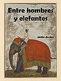 Entre hombres y elefantes