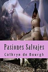 Pasiones Salvajes (Doncellas Cautivas) (Volume 2) (Spanish Edition) by Cathryn de Bourgh (2013-05-17)