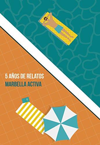 5 AÑOS DE RELATOS: CONCURSO DE RELATOS MARBELLA ACTIVA de [ACTIVA, MARBELLA,