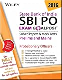 Wiley's State Bank of India Probationary Officers (SBI PO) Exam Goalpost Solved Papers & Mock Tests: Prelims and Mains (Test Prep - Goal Post)