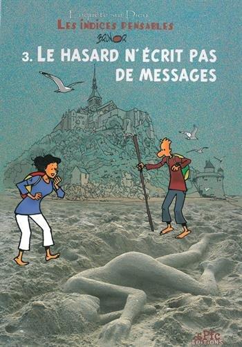 Les indices-pensables tome 3 : le hasard n'écrit pas de messages (nouvelle édition) par Brunor