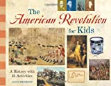 The American Revolution for Kids