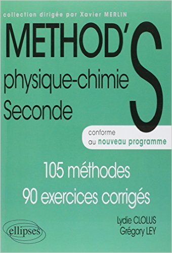 Method'S Physique Chimie Seconde Programme 2011 de Lydie Clolus,Gregory Ley ( 26 juillet 2011 )