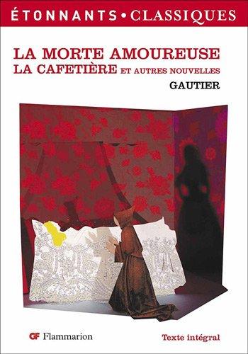 La morte amoureuse et autres nouvelles par Theophile Gautier