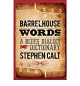 [(Barrelhouse Words: A Blues Dialect Dictionary)] [Author: Stephen Calt] published on (October, 2009)