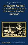 Giuseppe Bottai e il rinnovamento fascista dell'Università italiana (1936-1942)