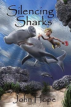 Silencing Sharks by [Hope, John]