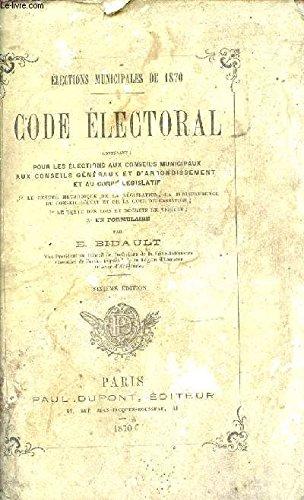 CODE ELECTORAL - ELECTIONS MUNICIPALES DE 1870.