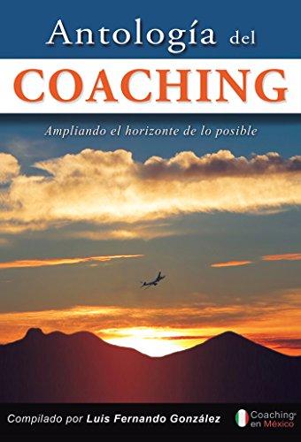 Antología del coaching por Luis Fernando González