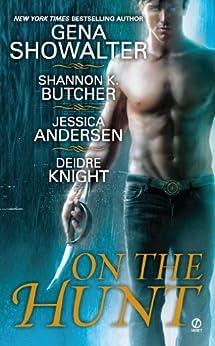 On the Hunt (The Sentinel Wars) by [Showalter, Gena, Butcher, Shannon K., Jessica Andersenc, Deidre Knight]