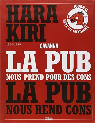 La pub nous prend pour des cons, la pub nous rend cons: Hara Kiri (1960-1985)