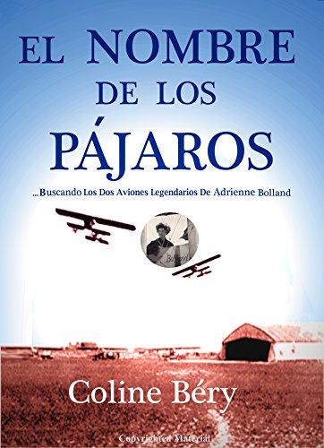 EL NOMBRE DE LOS PÁRAJOS: buscando los dos legendarios aviones de Adrienne Bolland