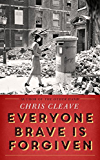 Everyone Brave Is Forgiven (English Edition)
