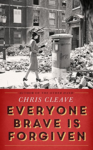 Everyone Brave Is Forgiven by [Cleave, Chris]