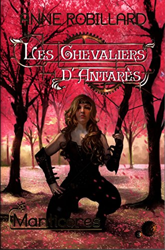les-chevaliers-dantars-03-manticores-french