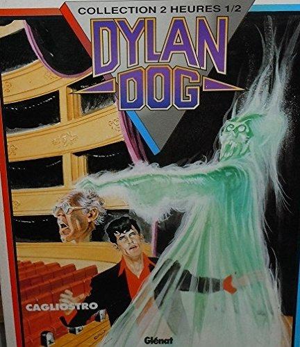 Dylan Dog, Tome 4 : Cagliostro. [Le retour du monstre]. [Grand guignol]