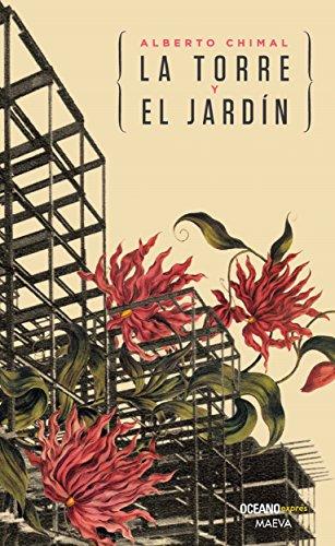 La torre y el jardín (Novela) por Alberto Chimal
