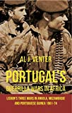 Front cover for the book Portugal's Guerrilla Wars in Africa: Lisbon's Three Wars in Angola, Mozambique and Portuguese Guinea 1961-74 by Al Venter