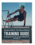 The Natural Method Training Guide: Programming According to Georges Hebert: Volume 6